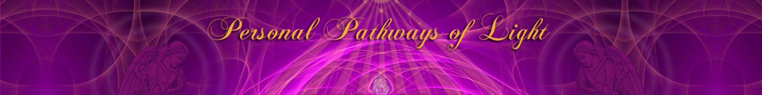 Personal Pathways of Light – Linda Robinson, the Angelic Realm & the Divine Feminine welcome you!